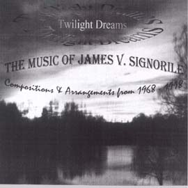 Twilight Dreams : The Music of James V. Signorile